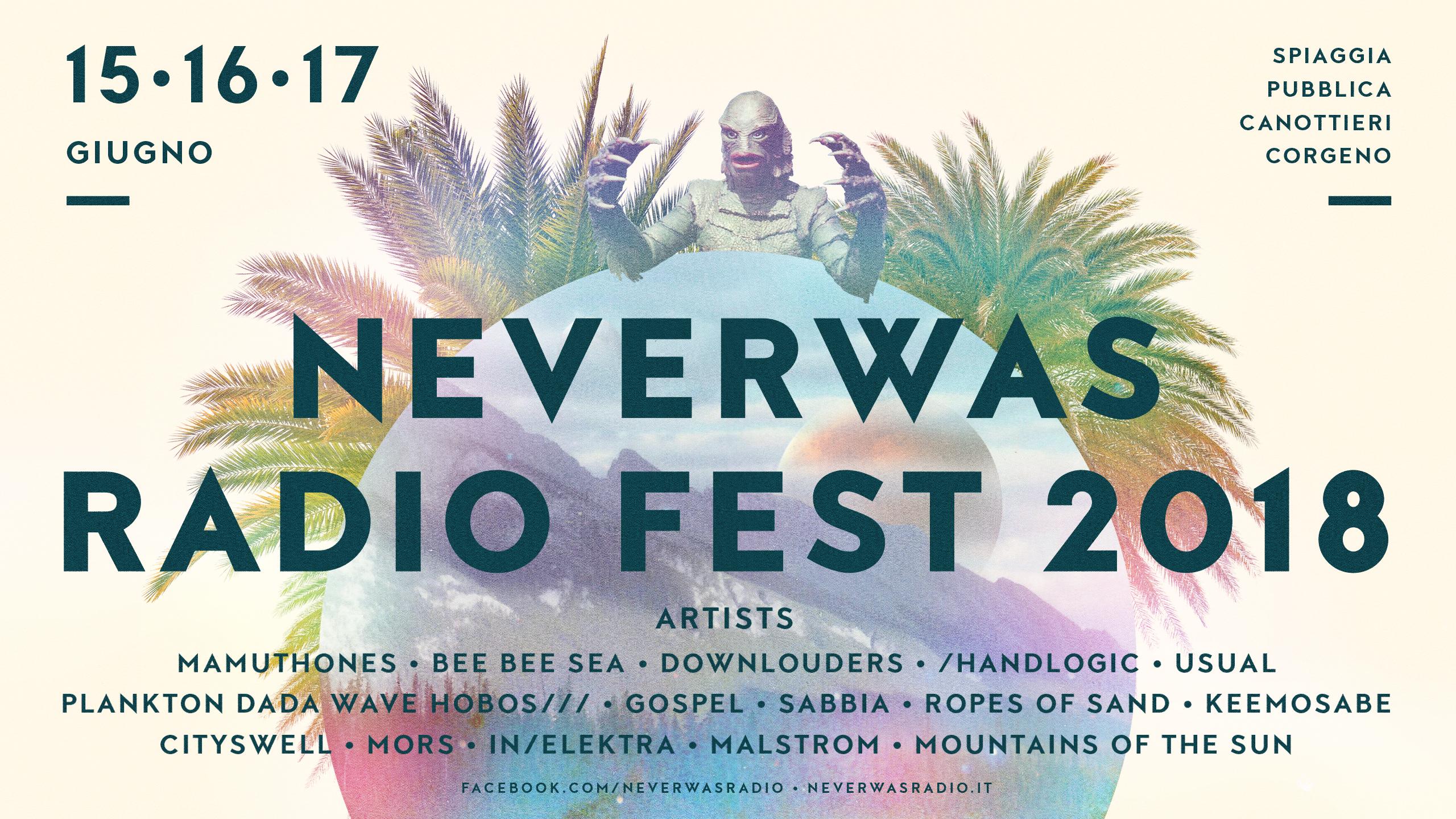 Ecco svelata la line up completa del NeverWas Radio Fest in programma il 15 16 e il 17 giugno nella spiaggia pubblica di Corgeno, Vergiate