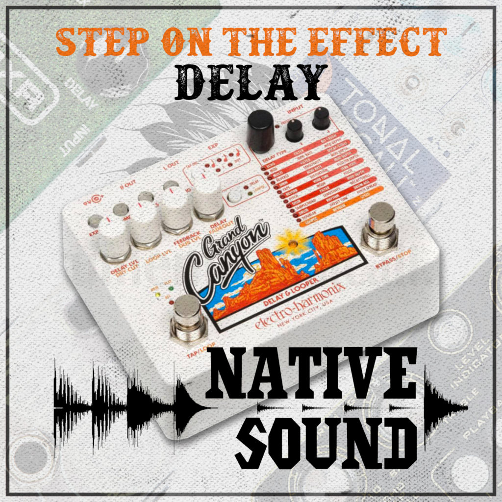 step-on-the-effect-native-sound-pedal-delay-echo-pedale-podcast