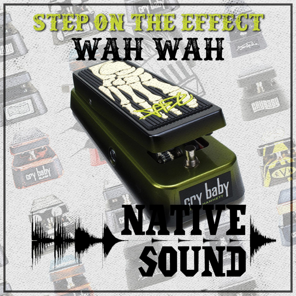 step-on-the-effect-native-sound-pedal-delay-echo-pedale-podcast-wahwah-crybaby-wah-wah
